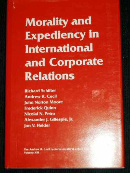 Morality and Expediency in International and Corporate Relations, Schifter, Richard