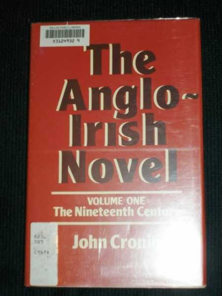 Anglo-Irish Novel, The:  Volume One - The Nineteenth Century, Cronin, John