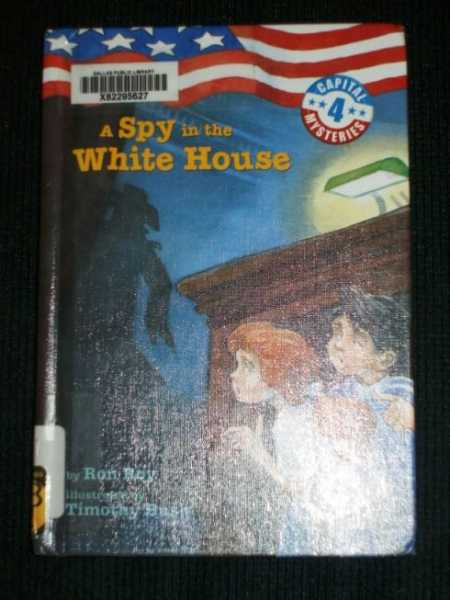 Spy in the White House, A (Capital Mysteries 4), Roy, Ron