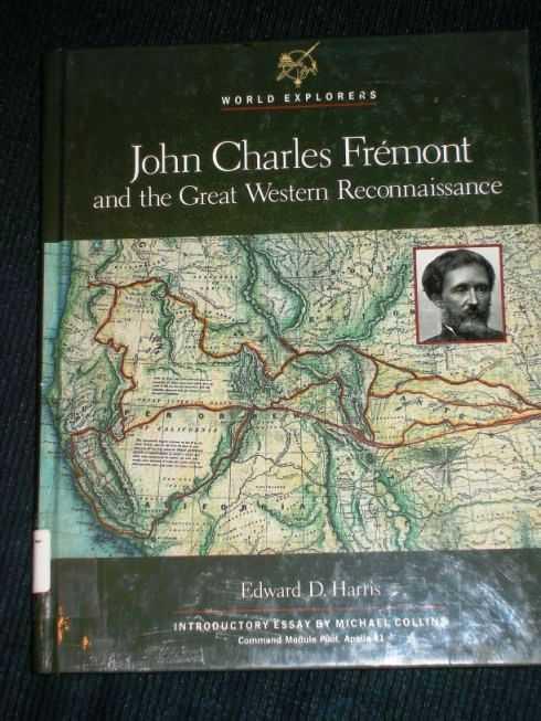 John Charles Frémont and the Great Western Reconnaissance, Harris, Edward D.