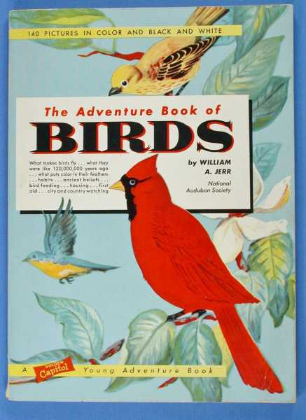 The Adventure Book of Birds, National Audubon Society, Jerr, A.