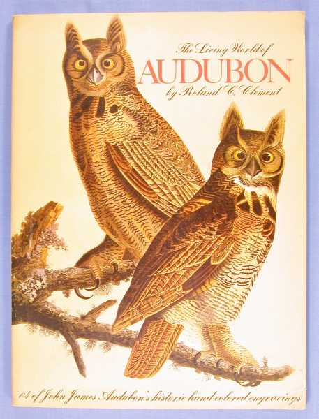 The Living World of Audubon, Clement, Roland C.