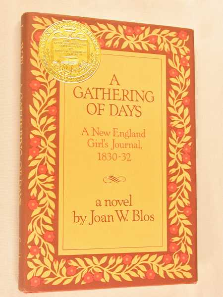 A Gathering of Days : A New England Girl's Journal, 1830-32, Blos, Joan W.
