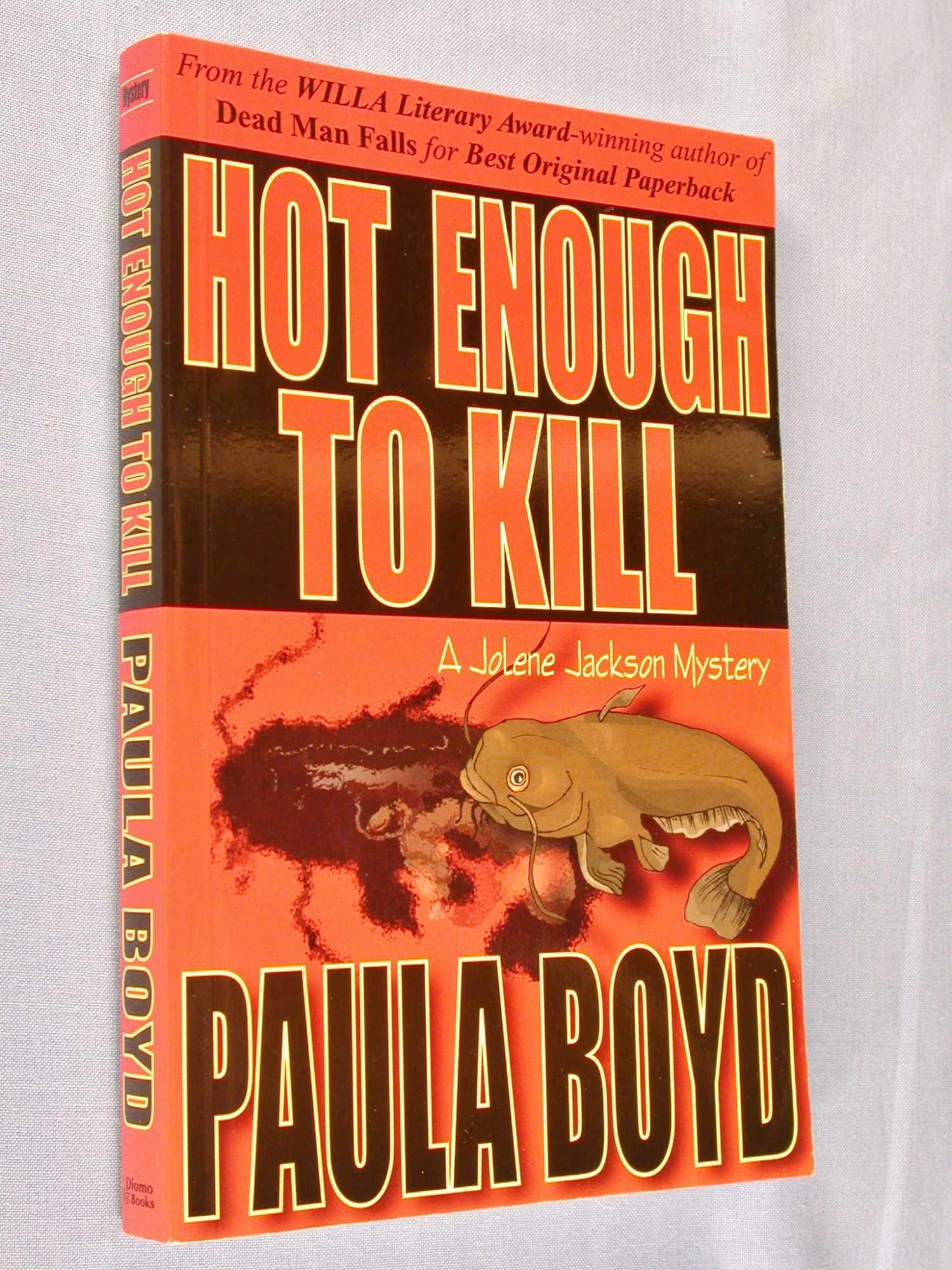 Hot Enough to KIll (Jolene Jackson Mystery Ser., Vol. 2), Boyd, Paula