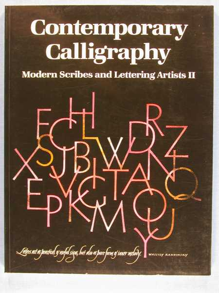 Contemporary Calligraphy Modern Scribes and Lettering Artists II, New York Society of Scribes