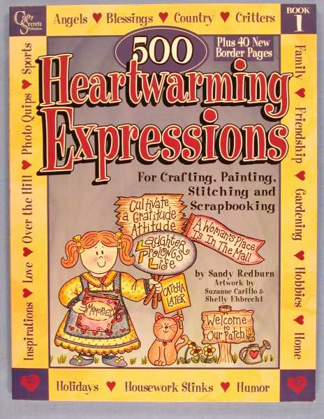 500 Heartwarming Expressions: For Crafting, Painting, Stitching and Scrapbooking Book 1, Redburn, Sandy; Carillo, Suzanne; Ehbrecht, Shrelly