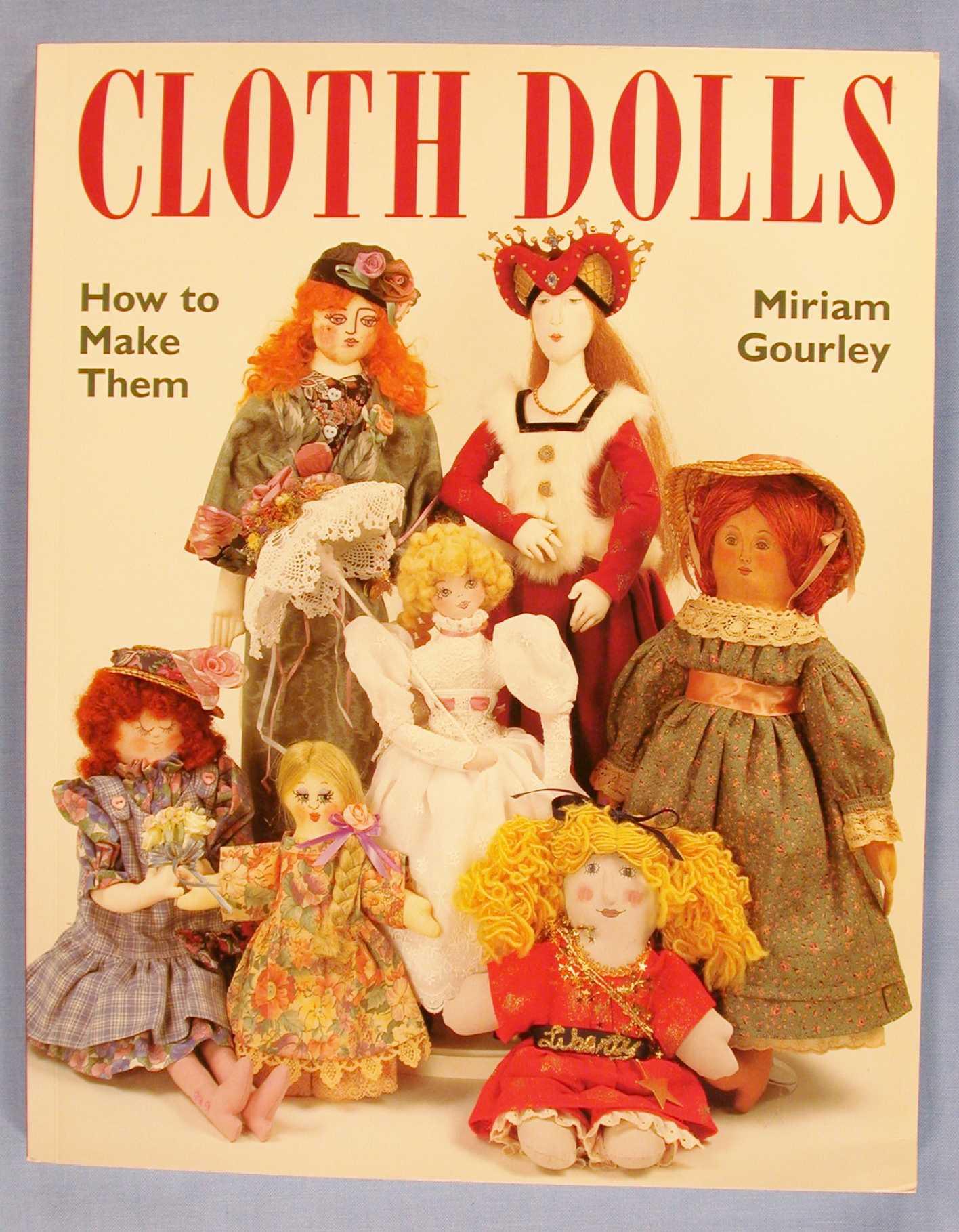 Cloth Dolls: How to Make Them, Gourley, Miriam