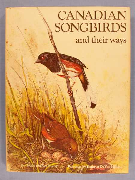 Canadian Songbirds and Their Ways, Rising, Jim; Rising, Trudy L.