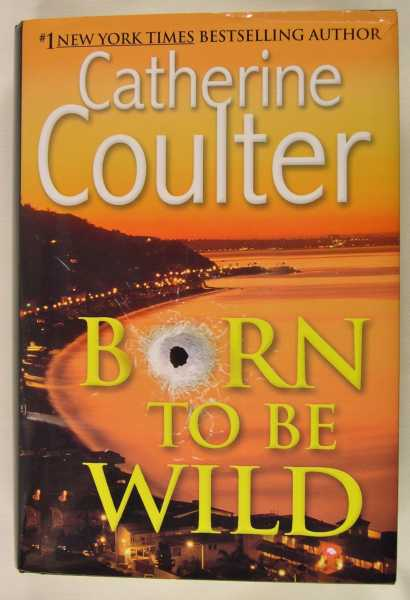Born to be Wild, Coulter, Catherine