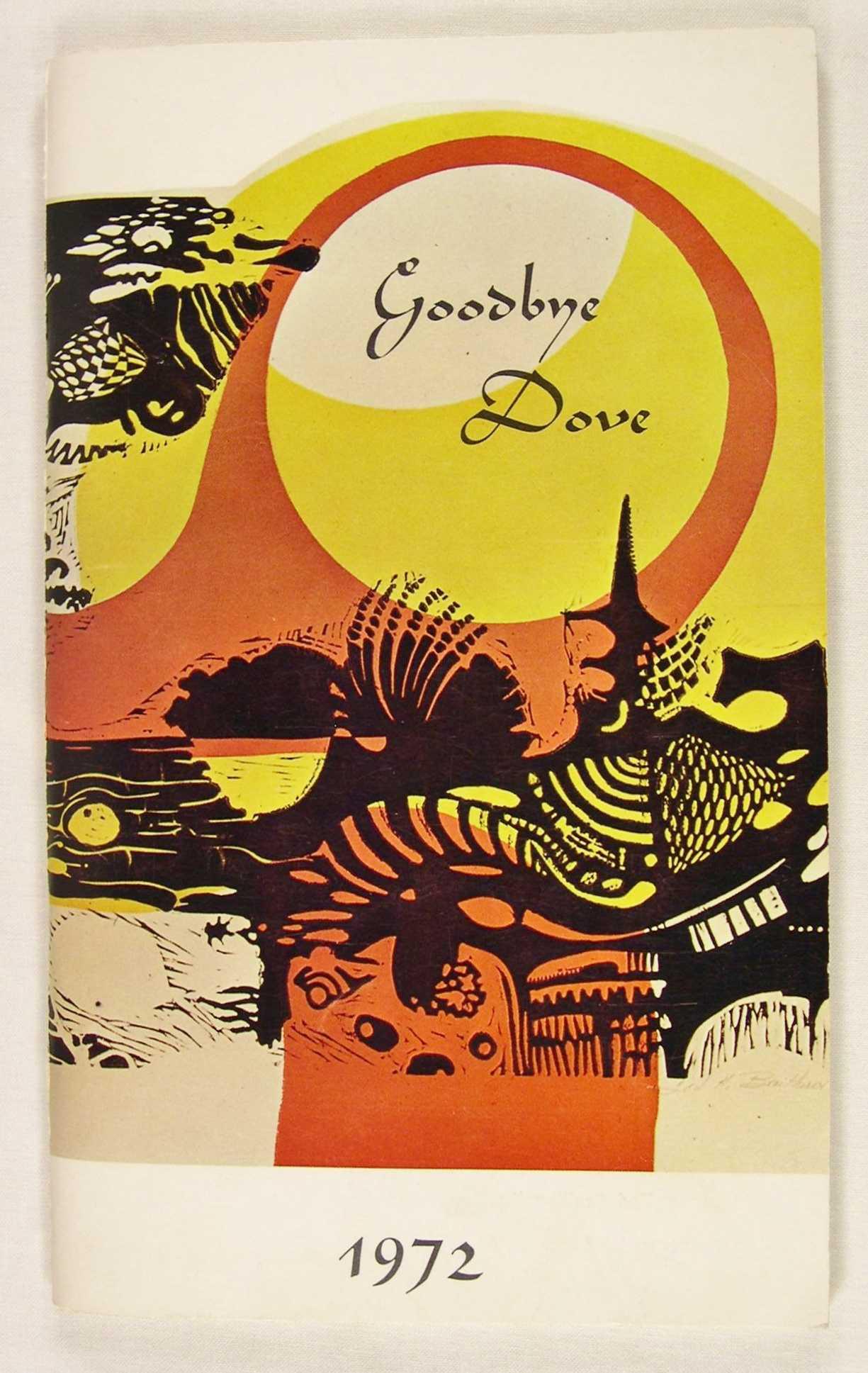 Goodbye Dove 1972, Volume 4, Number 1, Zamora, Susan (Editor)