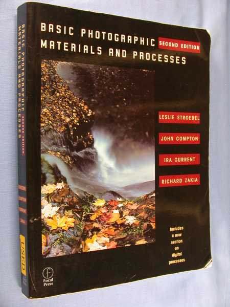 Basic Photographic Materials and Processes, Compton, John; Ira Current; Leslie Stroebel;  Richard Zakia