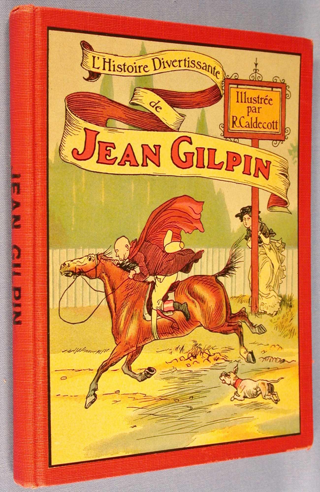 Jean Gilpin, L'Histoire Divertissante De La Promenade à Cheval, Cowper, William; E. Gutch; Randolph Caldecott