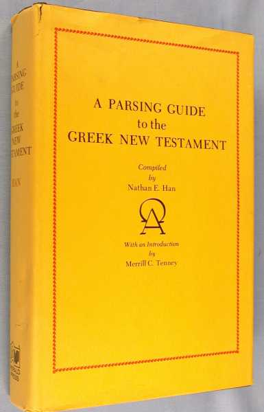 A Parsing Guide to the Greek New Testament, Han, Nathan E.