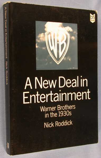 A New Deal in Entertainment: Warner Brothers in the 1930s, Roddick, Nick