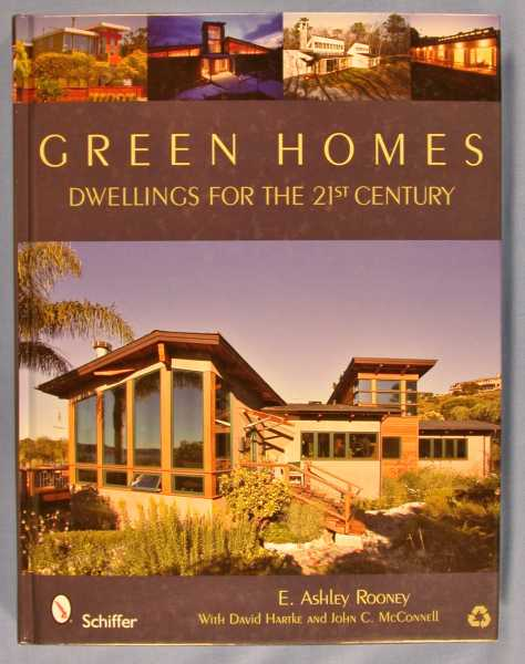 Green Homes: Dwellings for the 21st Century, Rooney, E. Ashley