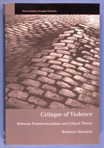 Critique of Violence: Between Poststructuralism and Critical Theory, Hanssen, Beatrice
