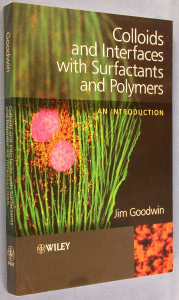 Colloids and Interfaces with Surfactants and Polymers - An Introduction, Goodwin, Jim