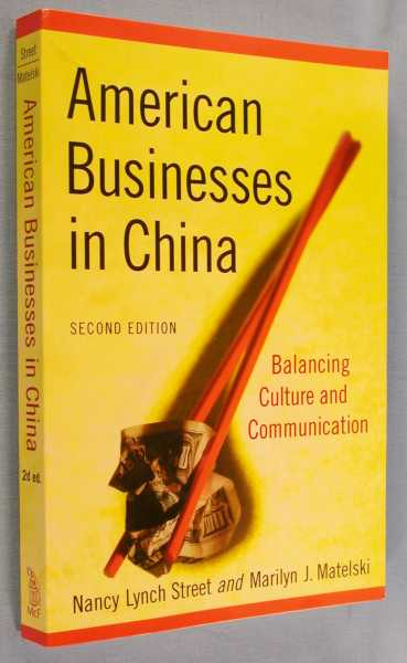 American Business in China: Balancing Culture and Communication (Second Edition), Street, Nancy Lynch; Marilyn J Matelski