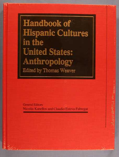 Handbook of Hispanic Cultures in the United States: Anthropology (Vol. 4), Weaver, Thomas (editor)