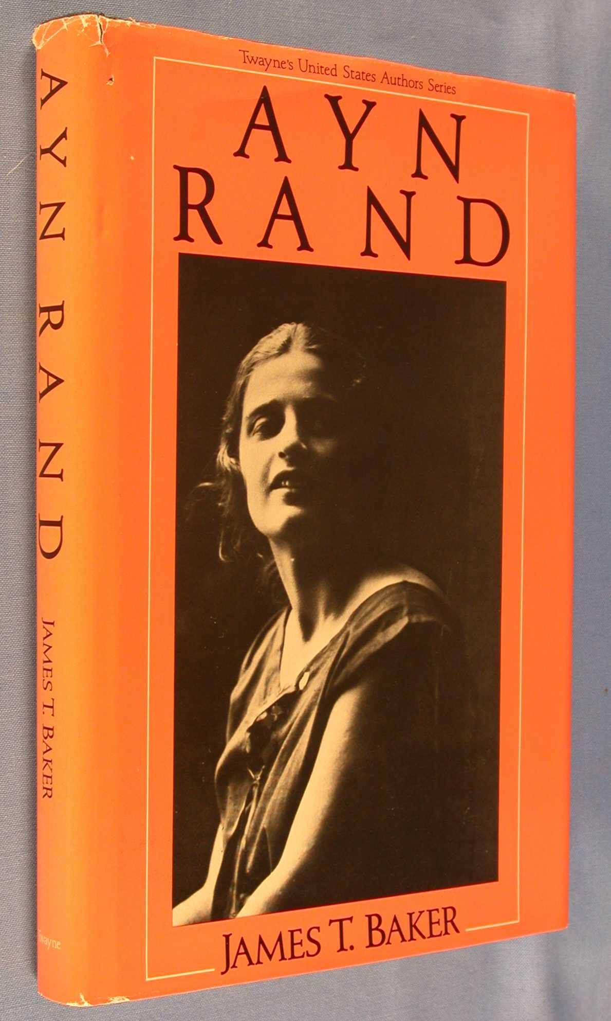 Ayn Rand (Twayne's United States Authors Series), Baker, James T.