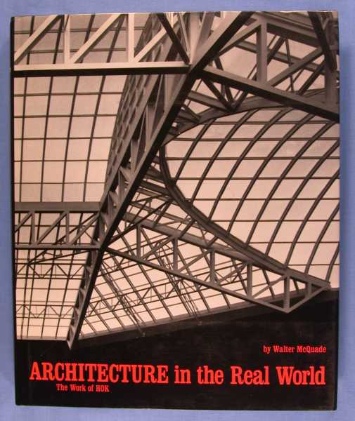 Architecture in the Real World: The Work of HOK, McQuade, Walter