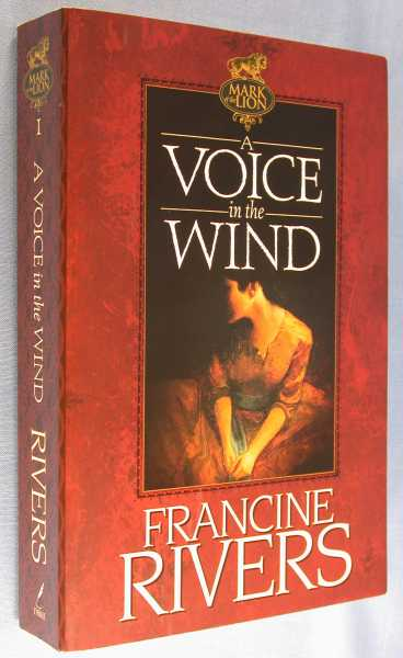 A Voice in the Wind (Mark of the Lion, Book I), Rivers, Francine