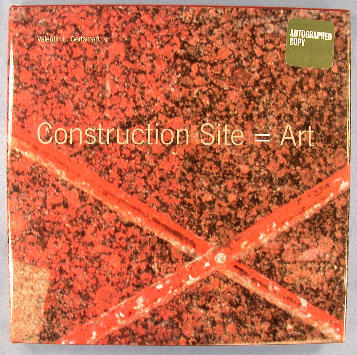 Construction Site = Art, Gertsman, Valentin L.