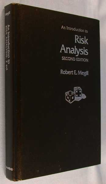 An Introduction to Risk Analysis - 2nd Edition, Megill, Robert E.