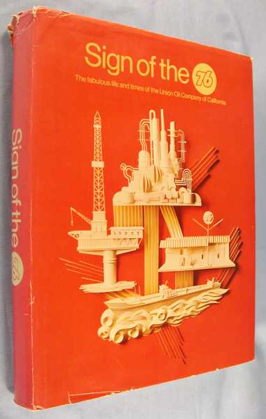 Sign of the 76: The Fabulous Life and Times of the Union Oil Company of California (Third Edition), Waddell, Paul R., Robert F. Niven