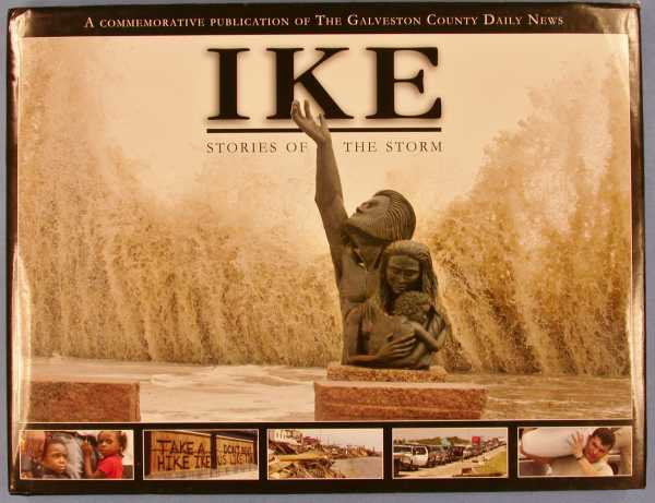 Ike: Stories of the Storm, Galveston County Daily News Staff