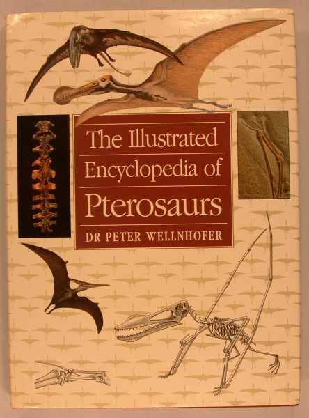 The Illustrated Encyclopedia of Pterosaurs, Wellnhofer, Peter