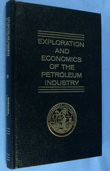 Exploration and Economics of the Petroleum Industry - Volume 13: New Ideas, New Methods, New Developments, Cameron, Virginia S. (editor)