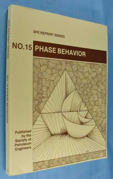 Phase Behavior (SPE Reprint Series No. 15), Society of Petroleum Engineers