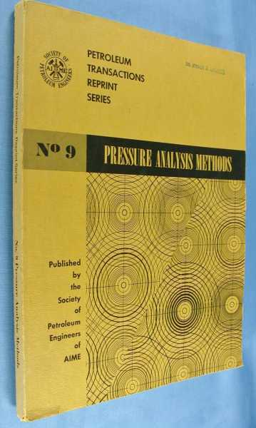 Pressure Analysis Methods (Petroleum Transactions Reprint Series No. 9), Society of Petroleum Engineers of AIME
