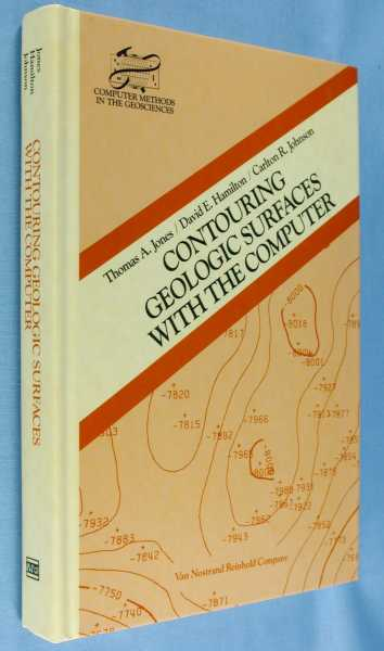 Contouring Geologic Surfaces with the Computer, Jones, Thomas A.; David E. Hamilton, Carlton R. Johnson