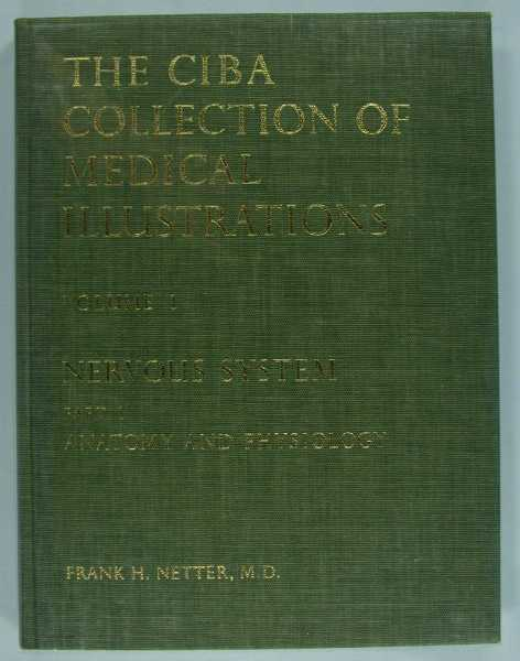 The CIBA Collection of Medical Illustrations - Volume 1:1 Nervous System: Anatomy and Physiology, Netter, Frank H.