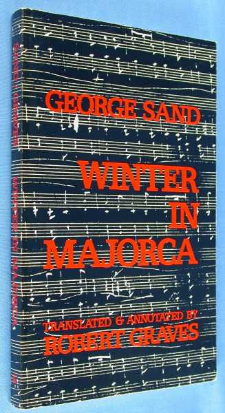 Winter in Majorca with Jose Quadrado's Refutation of George Sand, Sand, George; Robert Graves (translator & annotations); Jose Quadrado