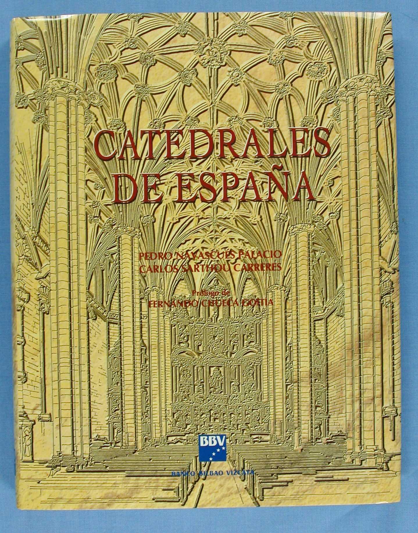 Cathedrales de Espana, Pedro Navascues Palacio; Carlos Sarthou Carreres