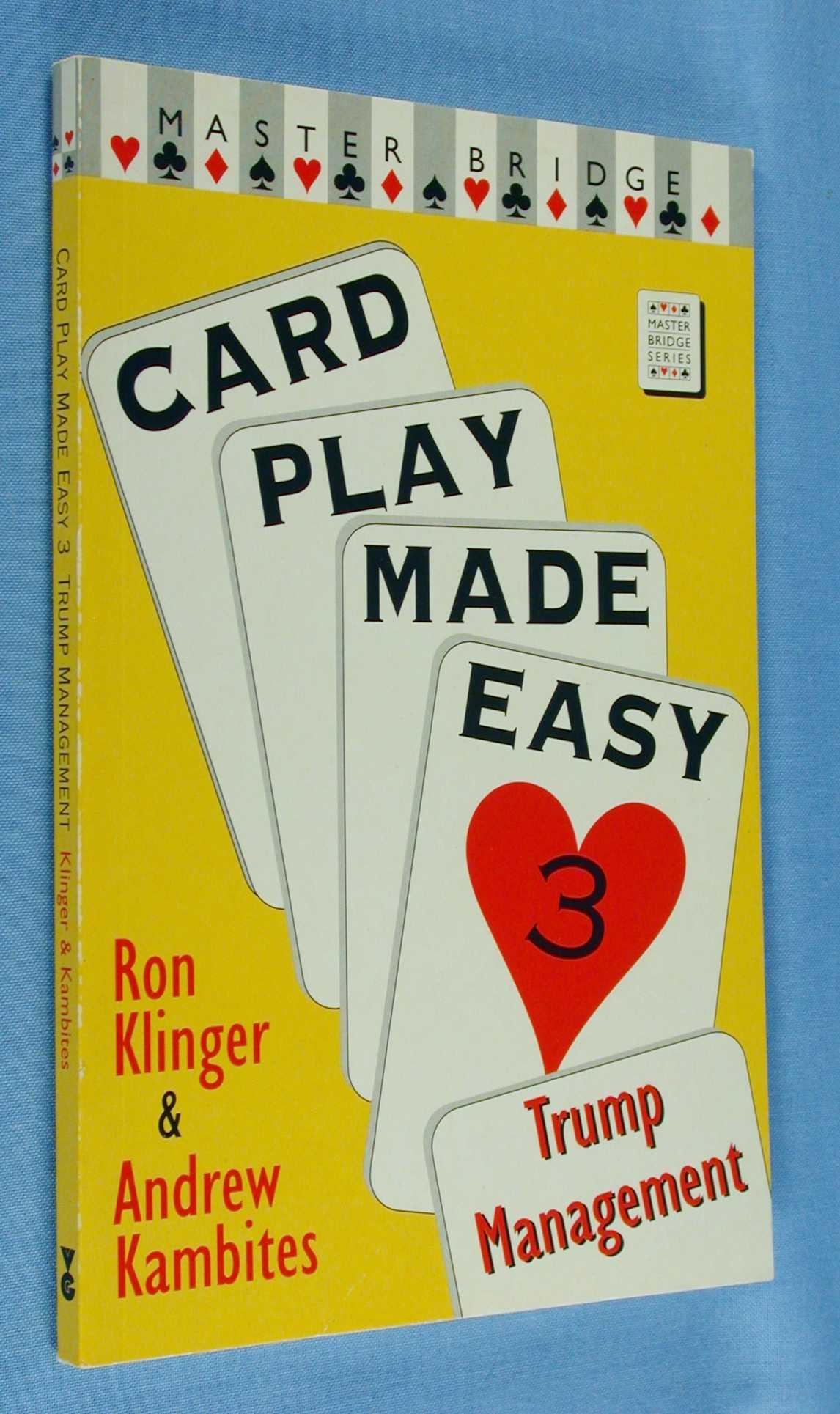 Card Play Made Easy 3 - Trump Management  (Master Bridge Series), Klinger, Ron ; Kambites, Andrew ;