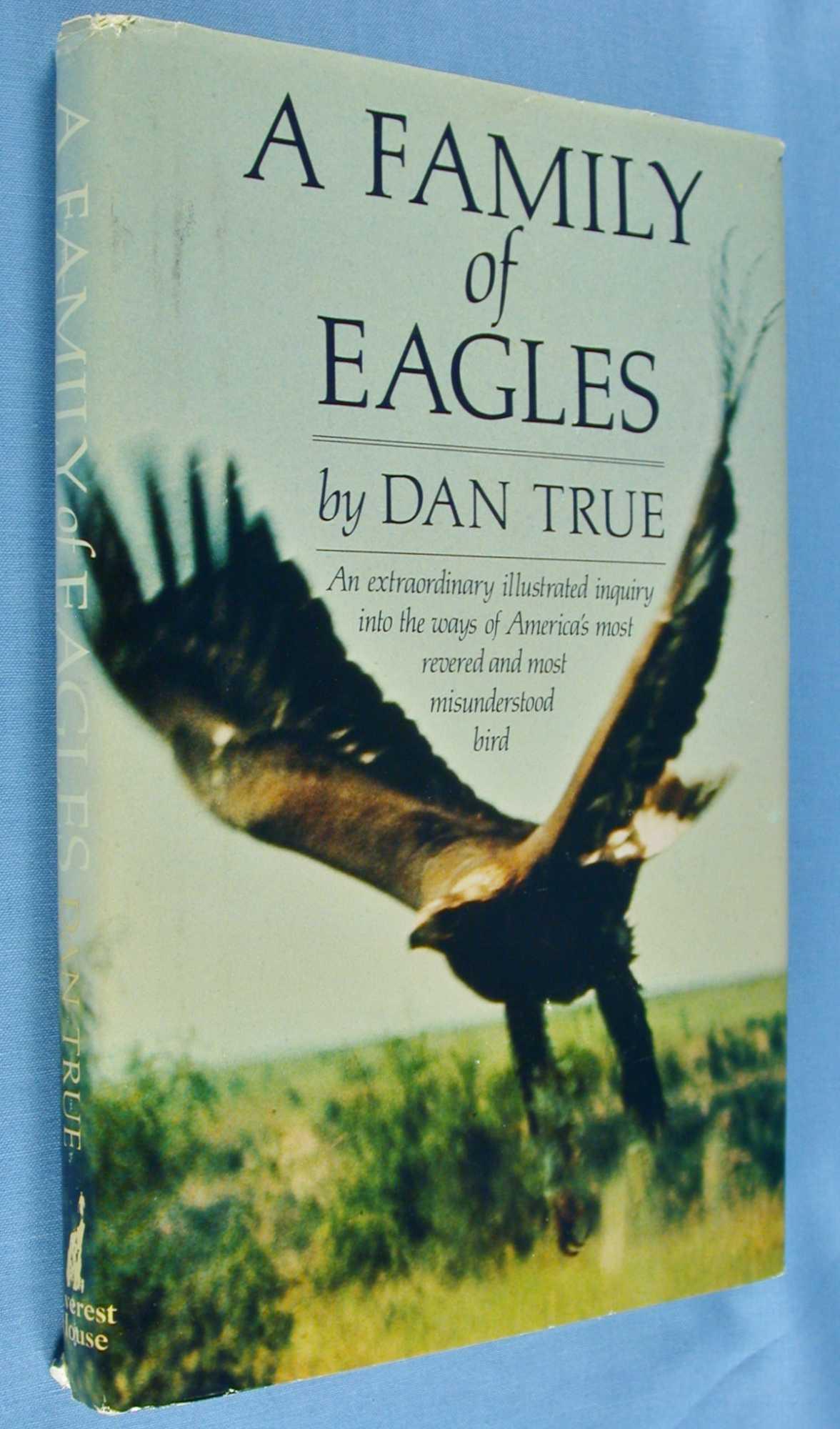 A Family of Eagles, True, Dan
