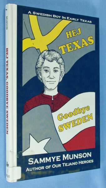 Image for Hej Texas, Goodbye Sweden - A Swedish Boy in Early Texas