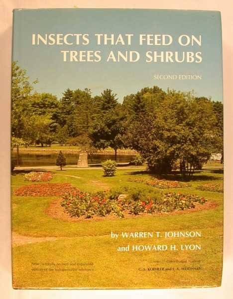 Insects that Feed on Trees and Shrubs, Johnson, Warren T.; Howard H. Lyon; C.S. Hoehler; J.A. Weidhaas