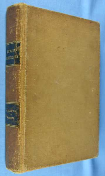 A Dictionary of the Hawaiian Language, Andrews, Lorrin; Revised by Henry H. Parker
