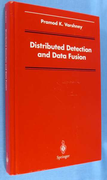 Distributed Detection and Data Fusion, Varshney, Pramod k.; C.S. Burrus (consulting editor)