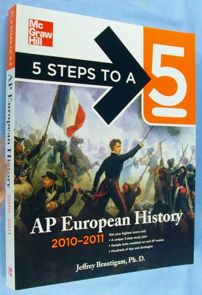 AP European History (2010-2011) - 5 Steps to a 5 Series, Brautigam, Jeffrey
