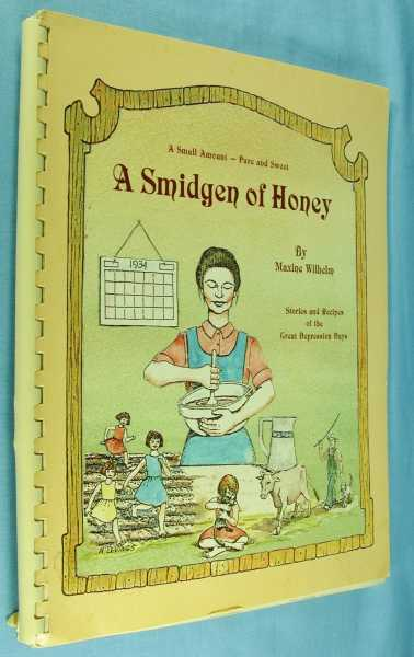 A Smidgen of Honey: Stories and Recipes of the Great Depression Days, Wilhelm, Mazine