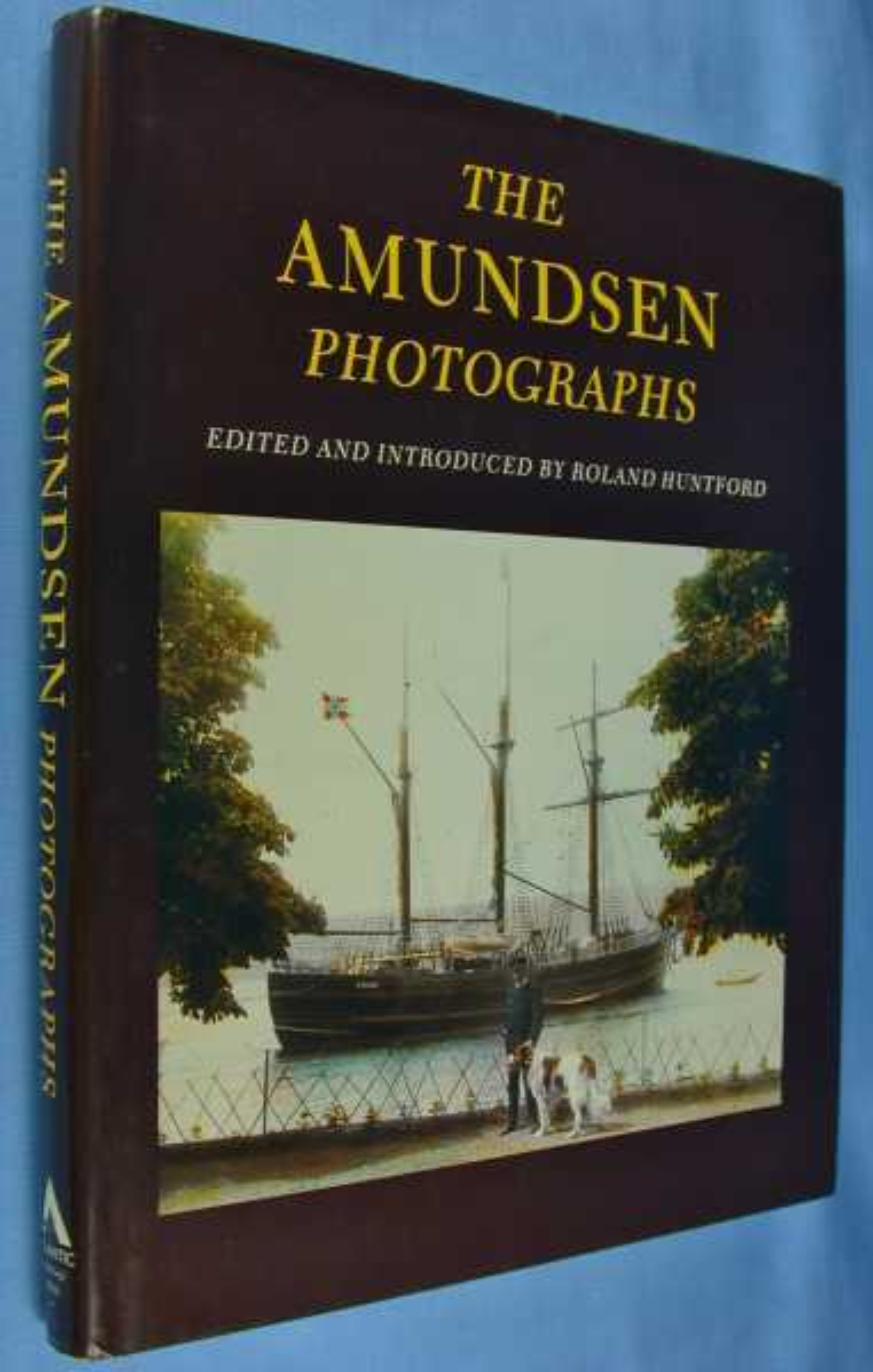 The Amundsen Photographs, Huntford, Roland (editor, introduction)