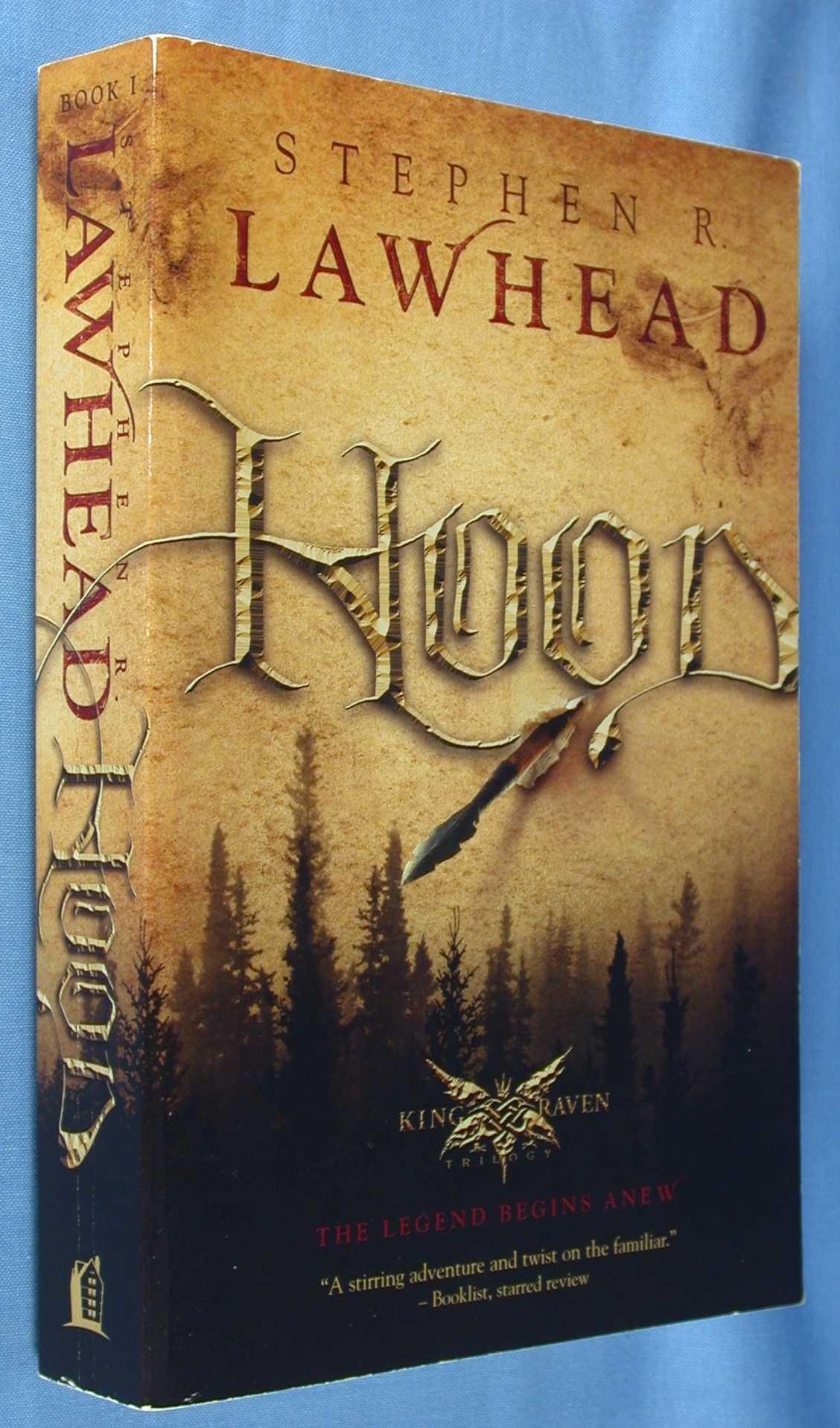 Hood (King Raven Trilogy - Book I), Lawhead, Stephen R.