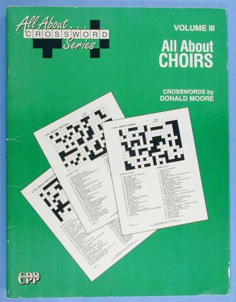 All About Choirs - Volume III (All About Crossword Series), Moore, Donald