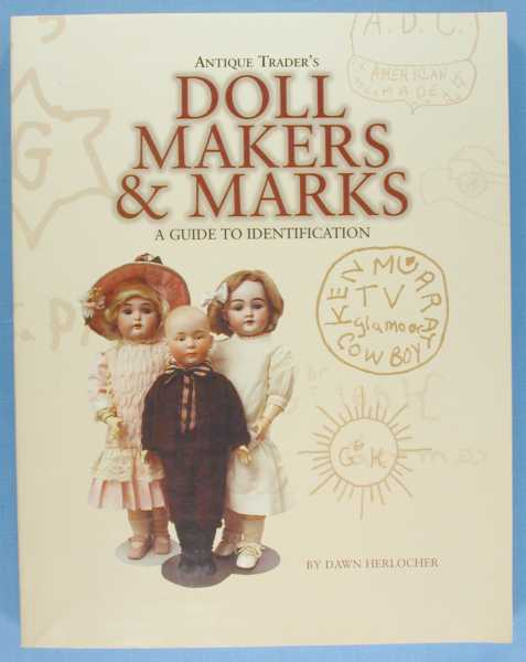 Doll Makers & Marks: A Guide to Identification, Herlocher, Dawn